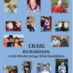 Craig Richardson:  A Life Worth Living, With Disabilities